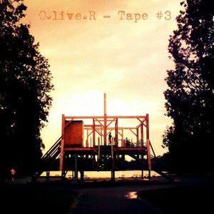 O.live.R - Tape #3
