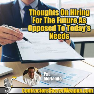 Thoughts on Hiring for the Future as Opposed to Today's Needs Pat Morlando 288