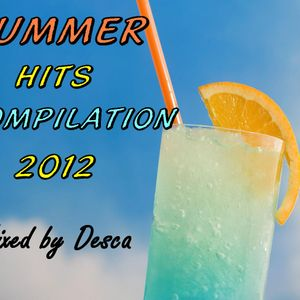 Summer Hits Compilation 2012 - Mixed by Desca