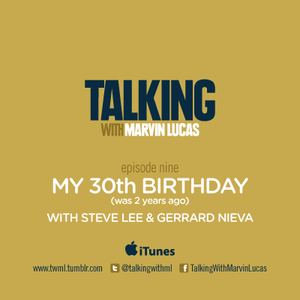 Episode 9: My 30th Birthday (was 2 years ago)