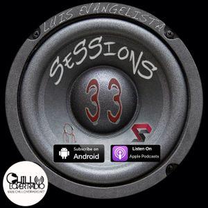 Luis Evangelista Presents Sessions 33