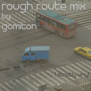 Rough Route Mix by gomiton