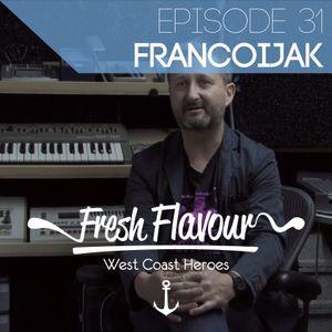 FRESH FLAVOUR PODCAST #031 - FRANCOIJAK