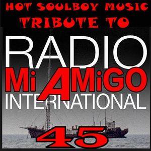 MI AMIGO RADIO INTERNATIONAL 45 SOULBOY'S TRIBUTE THE SOUND OF MI AMIGO