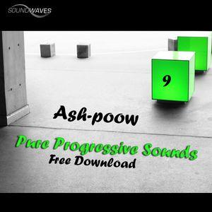 Ash-poow - Pure Progressive Sounds 9