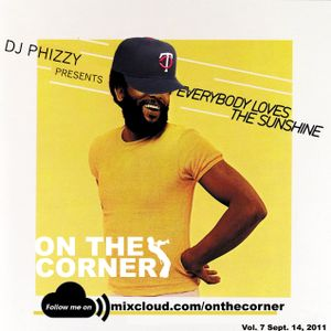 "On The Corner - DJ Phizzy presents: ""Everybody Loves The Sunshine"" (14-September-2011)"