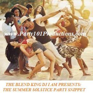 THE BLEND KING DJ I AM PRESENTS: THE SUMMER SOLSTICE SNIPPET 2013