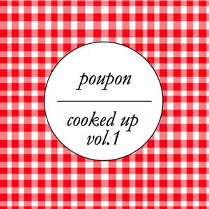 Poupon - Cooked Up Vol. 1
