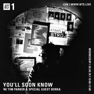 You'll Soon Know w/ Borka - 2nd May 2018