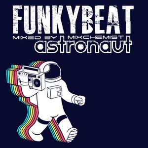 Mixchemistry Broadcast: #008 - Funky Beat Astronaut