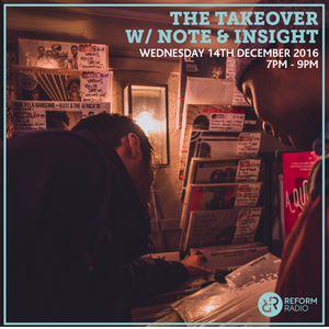 The Takeover w/ Note & Insight 14th December 2016