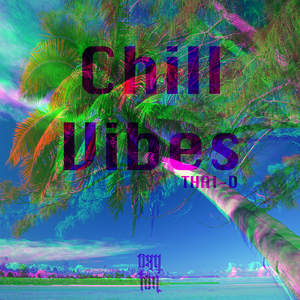 Chill Vibes Vol. 1