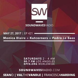 Episode 421 – Monica Blaire, Kutcorners, Pedro Le Bass – May 27, 2017