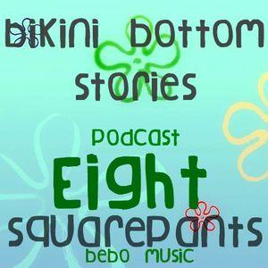 Bikini Bottom Stories Eight (Bikini Bottom Goes Hard) [Mixed by Square Pants]