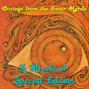 Oozings from the Inner Mynde - Mixcloud Special Edition