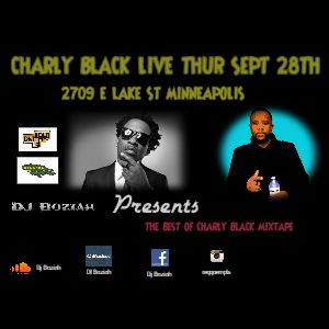 CHARLY BLACK LIVE IN MINNEAPOLIS THUR SEPT28TH PROMO MIX.