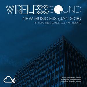 @Wireless_Sound - New Music Mix (Jan 2018) (Hip Hop, R&B, Dancehall, Afrobeats Mix)
