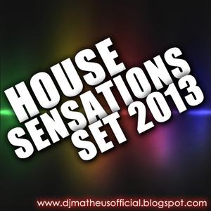 DJ MATHEUS REWORK'S HOUSE SENSATIONS SET 2013