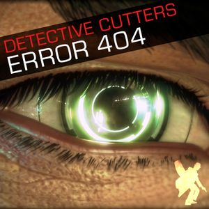 Detective Cutters - Error 404