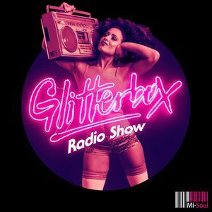 Glitterbox Takeover / Mi-Soul Radio / Wed 7pm - 9pm / 26-07-2017