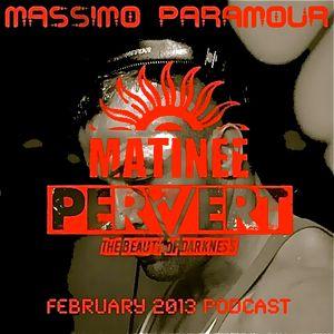 Massimo Paramour - Matinee Pervert podcast - february 2013