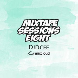 Mixtape Sessions Eight | @DJDCEE