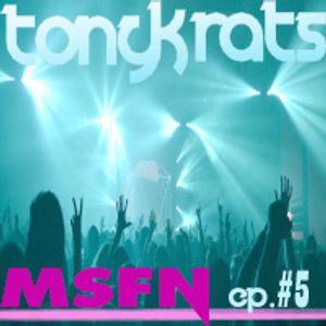 Tony Krats - MSFN Episode 5