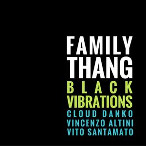 Black Vibrations - FAMILY THANG