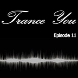 Trance You Episode 11
