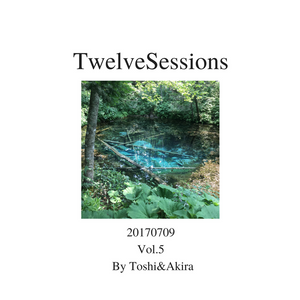 TwelveSessions Vol.5 - By Toshi & Akira Back To Back DJ MIX (starts from Toshi)