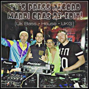 Ty's Press Record - Mardi Gras Set - ReEdit!