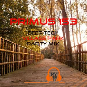 "Primus 153 Deep Tech ""Village Park"" Party Mix"