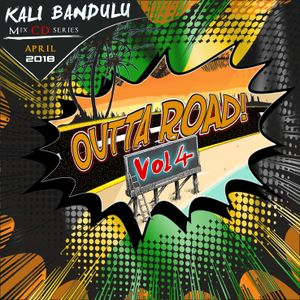 KALI BANDULU - Outta Road Vol. 4 Mix CDs (April 2018)