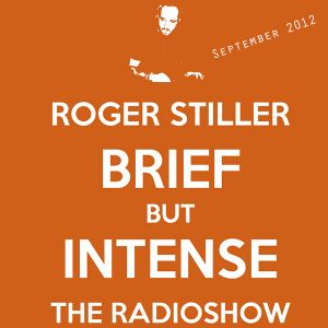 Roger Stiller - Brief But Intense - Podcast September 2012