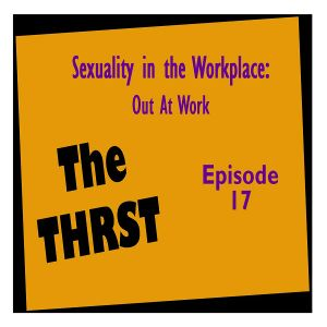 Sexuality In The Workplace - THRST017