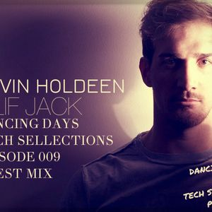 Kevin Holdeen - Dancing Days: Tech Sellections 009 - Clif Jack Guest Mix