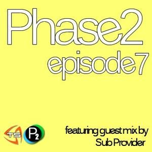 Sub Provider// Phase2 Podcast - Episode 7: Guest Mix by Sub Provider// Trancesonic.FM