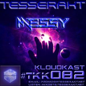 TESSERAKT KLOUDKAST 082 mixed by MESSY