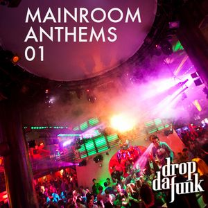 DROP DA FUNK :: MAINROOM ANTHEMS 1