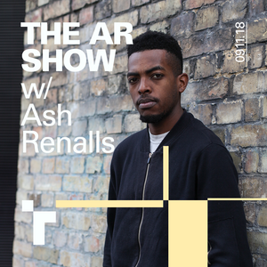 The AR Show with Ash Renalls - 9 November  2018