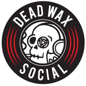 Dead Wax Social Mix
