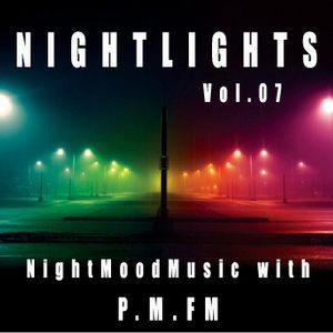 P.M.FM´s Radioshow NIGHTLIGHTS #07