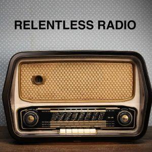 RELENTLESS RADIO #4