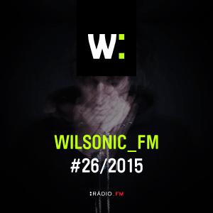 WILSONIC_FM 28.6.2015