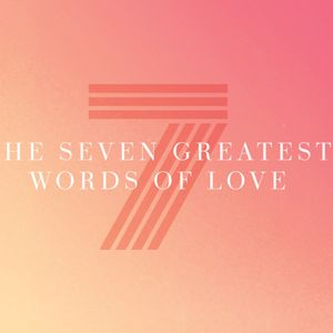 The Seven Greatest Words of Love: The Word of Trust