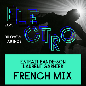 2019-04-09 - Laurent Garnier - Expo Electro: French Mix