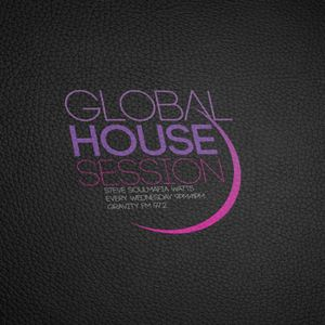 6 July 16 Global House Session (Steve SoulMafia Watts Radio Show)