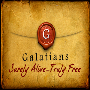 Galatians:  All For Jesus