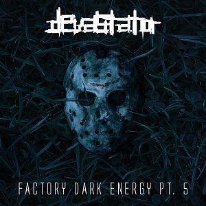 Devastator - Factory dark energy pt. 5 Mix