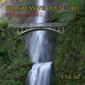 PROGRESSIVE HOUSE #003 - AUGUST 2012
